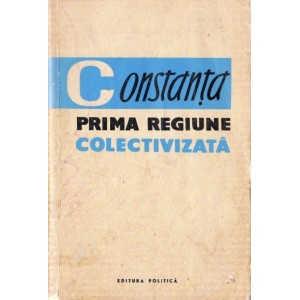 CONSTANTA PRIMA REGIUNE COLECTIVIZATA de S. HARTIA si M. DULEA