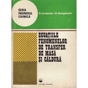 ECUATIILE FENOMENELOR DE TRANSFER DE MASA SI CALDURA de O. IORDACHE si O. SMIGELSCHI