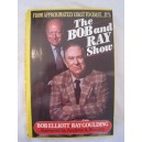 FROM APPROXIMATELY COAST TO COAST... IT'S THE BOB AND RAY SHOW de BOB ELLIOT si RAY GOULDING
