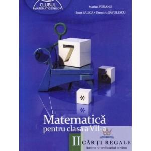 MATEMATICA PT CLASA A VII A PARTEA A II A CLUBUL MATEMATICIENILOR de MARIUS PERIANU