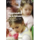 APPRENDRE OU A LAISSER de PHILIPPE MEYER (IN LIMBA FRANCEZA)