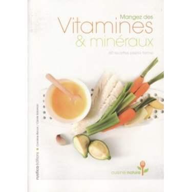 MANGEZ DES VITAMINES & MINERAUX de CAROLINE BACON (IN LIMBA FRANCEZA)