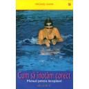 CUM SA INOTAM CORECT. MANUAL PENTRU INCEPATORI de MICHAEL HAHN
