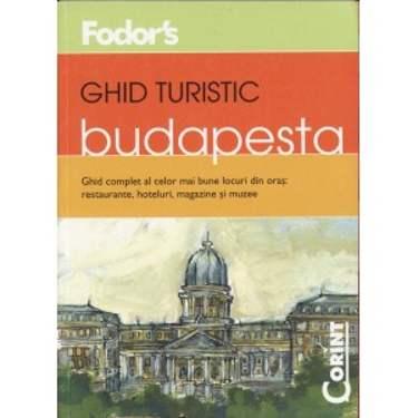GHID TURISTIC FODOR'S – BUDAPESTA