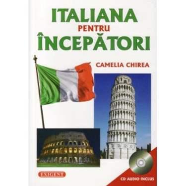 ITALIANA PENTRU INCEPATORI de CAMELIA CHIREA (CU CD)