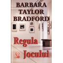 REGULA JOCULUI de BARBARA TAYLOR BRADFORD