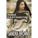 INIMA RASTIGNITA de SANDRA BROWN