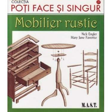 MOBILIER RUSTIC de NICK ENGLER si MARY JANE FAVORITE