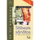SLABESTE SANATOS CU DIETA SOUTH BEACH de DR. ARTHUR AGATSTON