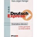DEUTSCH EXPRESS – GRAMATICA ELEVULUI de HANS JURGEN HERINGER