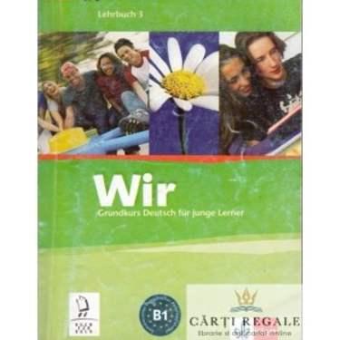 WIR GRUNDKURS DEUTSCH FUR JUNGE LERNER B1 LEHRBUCH 3 ED. KLETT