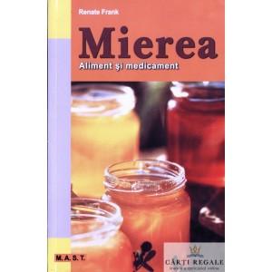 MIEREA. ALIMENT SI MEDICAMENT de RENATE FRANK