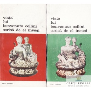 VIATA LUI BENVENUTO CELLINI SCRISA DE EL INSUSI  2 VOLUME