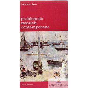 PROBLEMELE ESTETICII CONTEMPORANE de JEAN-MARIE GUYAU