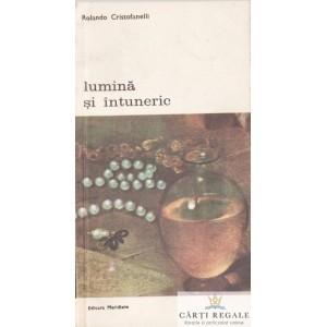 LUMINA SI INTUNERIC de ROLANDO CRISTOFANELLI