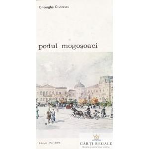 PODUL MOGOSOAIEI de GHEORGHE CRUTZESCU