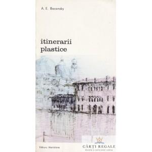 ITINERARII PLASTICE de A.E. BACONSKY
