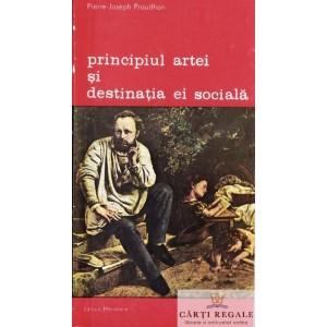 PRINCIPIUL ARTEI SI DESTINATIA EI SOCIALA de PIERRE-JOSEPH PROUDHON