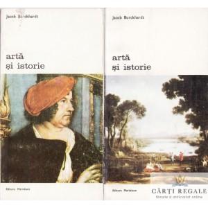 ARTA SI ISTORIE de JACOB BUCKHARDT 2 VOLUME
