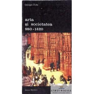 ARTA SI SOCIETATEA 980-1420 de GEORGES DUBY VOLUMUL 2
