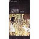 CIVILIZATIA EGIPTULUI ANTIC de CLAIRE LALOUETTE VOLUMUL 1