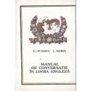 MANUAL DE CONVERSATIE IN LIMBA ENGLEZA de D. DUTESCU si L. MARES (1973)