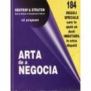 ARTA DE A NEGOCIA - 184 DE REGULI SPECIALE CARE TE AJUTA SA DEVII IMBATABIL IN ORICE DISPUTA
