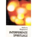 INTERFERENTE SPIRITUALE de VALERIU RAPEANU