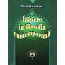 INITIERE IN FILOSOFIA CONTEMPORANA de VASILE MACOVICIUC