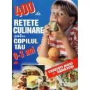 400 DE RETETE CULINARE PENTRU COPILUL TAU 0-3 ANI de LAURENTIU CERNAIANU