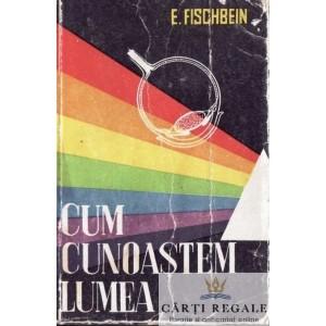 CUM CUNOASTEM LUMEA de E. FICHBEIN