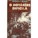 O HOTARARE DIFICILA de WILHELM ADAM VOLUMUL 2
