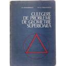 CULEGERE DE PROBLEME DE GEOMETRIE SUPERIOARA de I.D. TEODORESCU