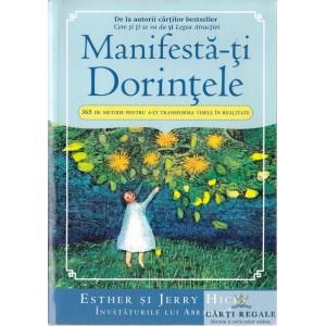 MANIFESTA-TI DORINTELE de ESTHER si JERRY HICKS