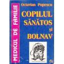 COPILUL SANATOS SI BOLNAV de OCTAVIAN POPESCU