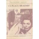VA PLACE BRAHMS? de FRANCOISE SAGAN