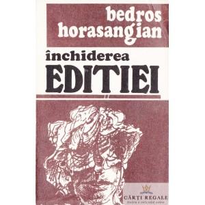 INCHIDEREA EDITIEI de BODROS HORASANGIAN
