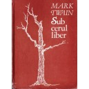 SUB CERUL LIBER de MARK TWAIN
