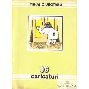 96 CARICATURI de MIHAI CIUBOTARU