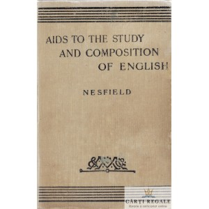 AIDS TO THE STUDY AND COMPOSITION OF ENGLISH de J.C. NESFIELD