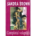 COMPLOTUL VOLUPTATII de SANDRA BROWN