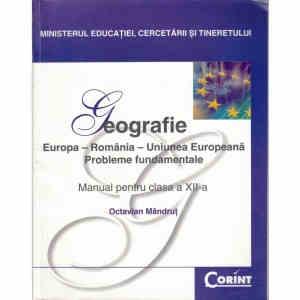 GEOGRAFIE. MANUAL PENTRU CLASA A XII A de OCTAVIAN MANDRUT