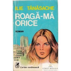 ROAGA-MA ORICE de ILIE TANASACHE