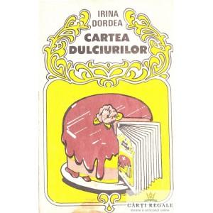 CARTEA DULCIURILOR de IRINA DORDEA