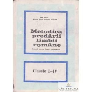 METODICA PREDARII LIMBII ROMANE CLASELE I-IV de ION BERCA