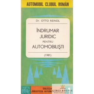 INDRUMAR JURIDIC PENTRU AUTOMOBILISTI de OTTO REINDL