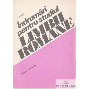 INDRUMARI PENTRU STUDIUL LIMBII ROMANE. VOCABULAR SI GRAMATICA de N. MIHAESCU