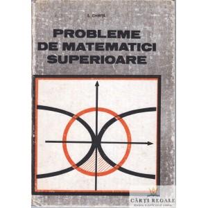 PROBLEME DE MATEMATICI SUPERIOARE de S. CHIRITA