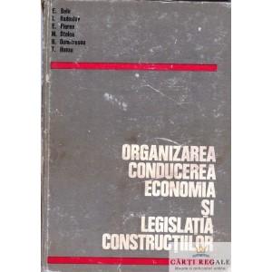 ORGANIZAREA CONDUCEREA ECONOMIA SI LEGISLATIA CONSTRUCTIILOR de E. BELU