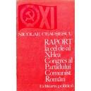 RAPORT LA CEL DE-AL XI-LEA CONGRES AL PARTIDULUI COMUNIST ROMAN de NICOLAE CEAUSESCU